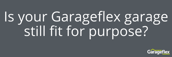 Is your Garageflex garage still fit for purpose_